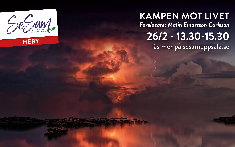 SeSam föreläsning 26/2 – Heby – Kampen mot livet